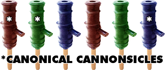 Canonical Cannonsicles (Don't Ask)