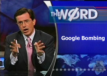 "Stephen Colbert with Tonight's Word - ""Google Bombing"""