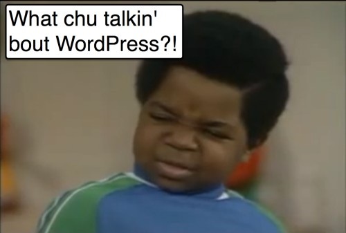 what chu talkin bout wordpress