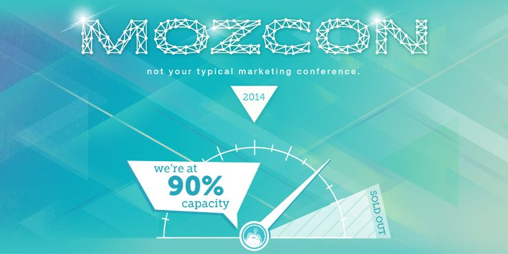 Come to MozCon! We're over 90 percent sold out.