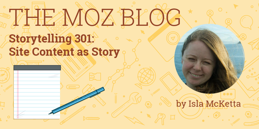 Storytelling 301: Site Content as Story