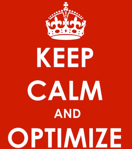 Keep Calm and Optimize