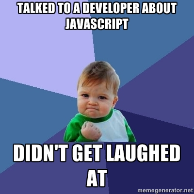 Baby Meme: Talked to a Developer about Javascript, Didn't Get Laughed at