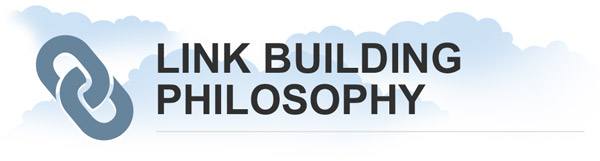 Link Building Philosophy