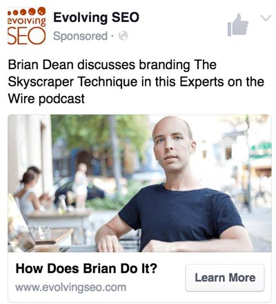 "Facebook ad #1: ""Brian Dean discusses branding The Skyscraper Technique in this Experts on the Wire podcast."""
