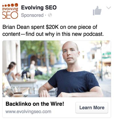 "FB ad #2: ""Brian Dean spent $20k on one piece of content—find out why on this podcast."""