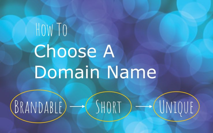 How to choose a domain name? Make it short, brandable, and unique