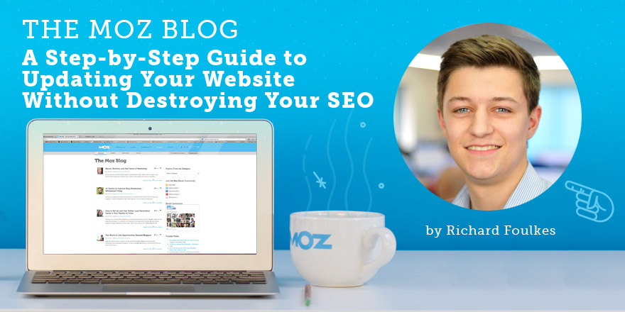 A Step-by-Step Guide to Updating Your Website Without Destroying Your SEO