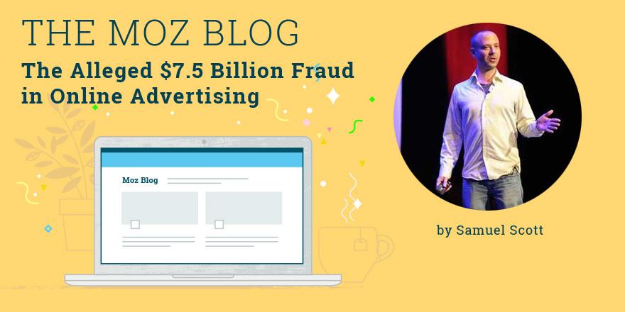 The Alleged $7.5 Billion Fraud in Online Advertising