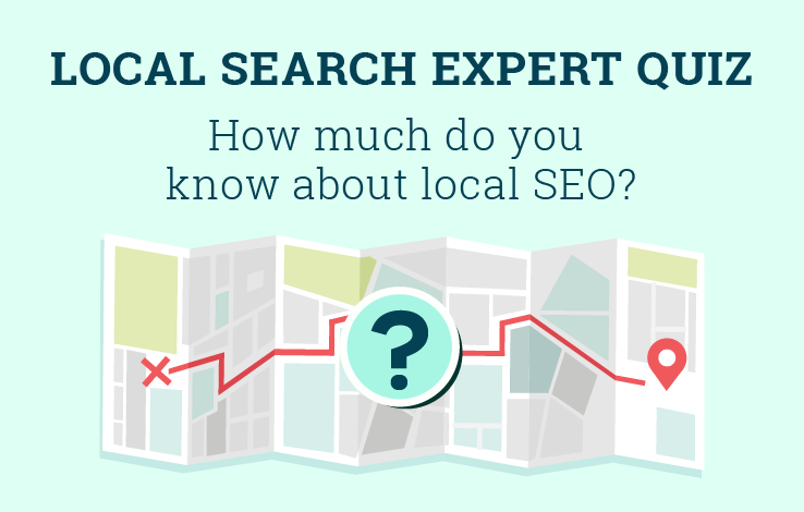 New and Improved Local Search Expert Quiz: What's Up with Local SEO in 2016?