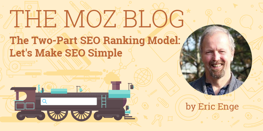 The Two-Part SEO Ranking Model: Let's Make SEO Simple
