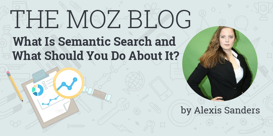 What Is Semantic Search and What Should You Do About It?