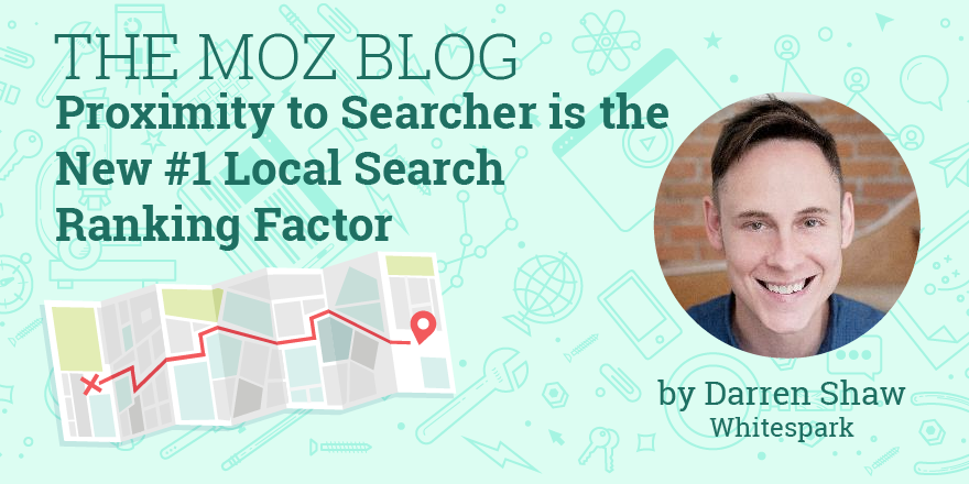 moz.com - Proximity to Searcher is the New #1 Local Search Ranking Factor