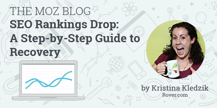 SEO Rankings Drop: A Step-by-Step Guide to Recovery
