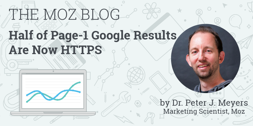 Half of Page-1 Google Results Are Now HTTPS