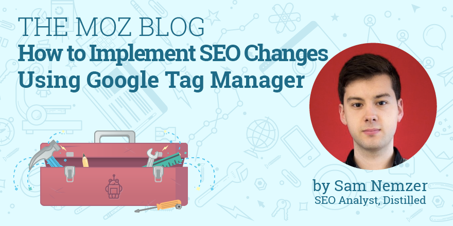 https://moz.com/blog/seo-changes-using-google-tag-manager