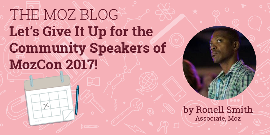 Let's Give It Up for the Community Speakers of MozCon 2017