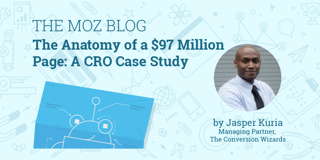 The Anatomy of a $97 Million Page: A CRO Case Study – Moz