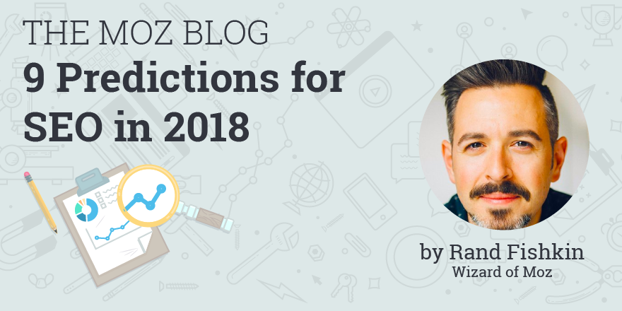 9 Predictions for SEO in 2018 – Moz